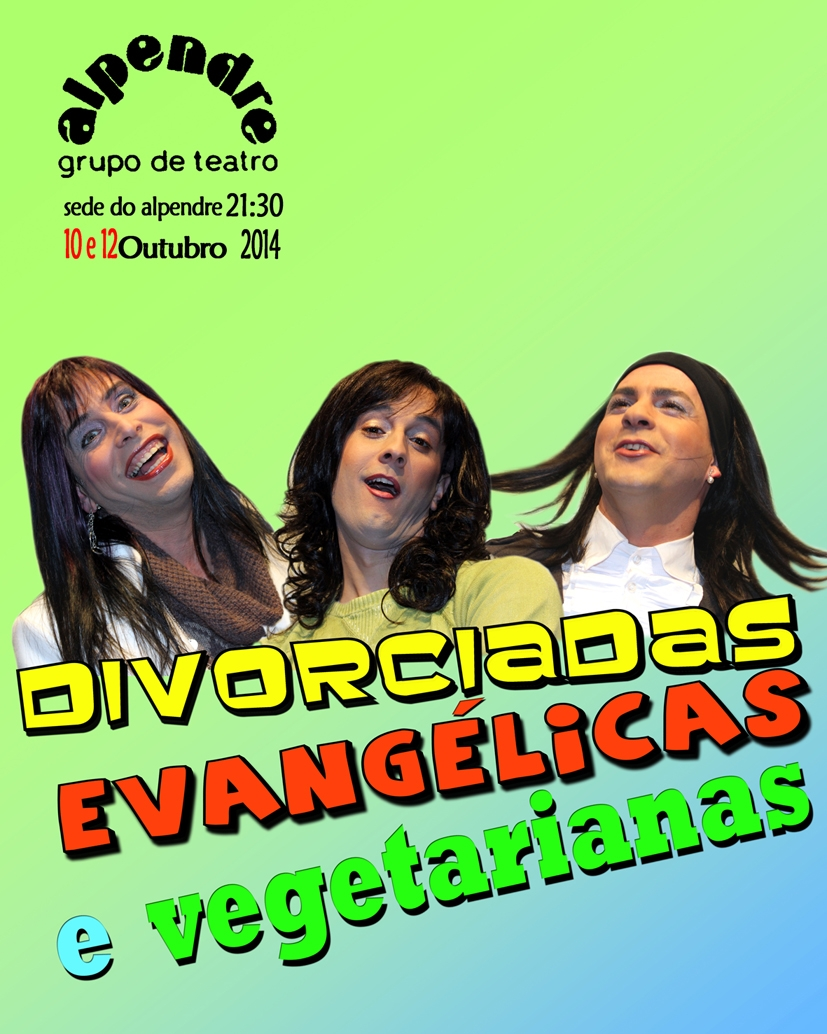 Teatro: Divorciadas Evangélicas e Vegetarianas